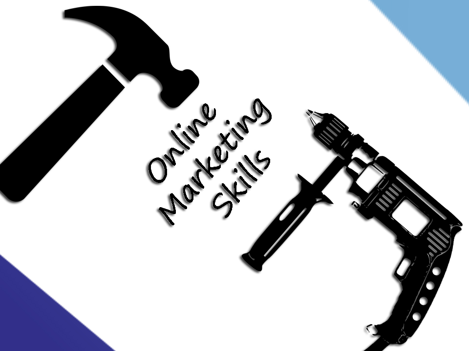 What Skills Do You Need For An Online Marketing Job